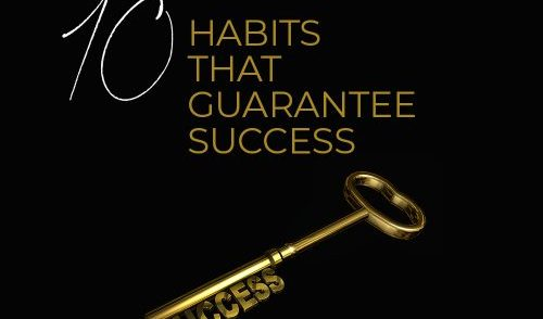 10 Habits that Guarantee Success